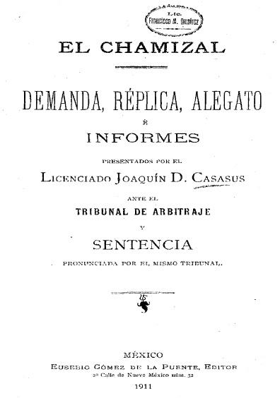 El Chamizal; demanda, réplica y alegato e informes ante el Tribunal de Arbitraje y Sentencia