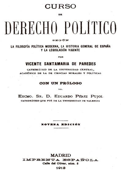 Curso de derecho político según la filosofía política moderna, la historia general de España y la legislación vigente