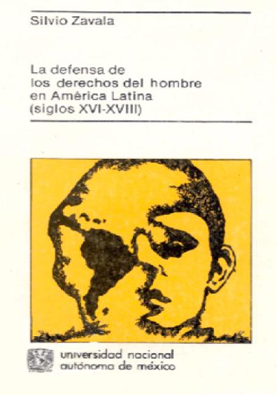 La defensa de los derechos del hombre en América Latina (siglos XVI-XVIII), 1a. reimp.