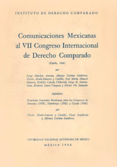 Comunicaciones mexicanas al VII Congreso Internacional de Derecho Comparado (Upsala, 1966)