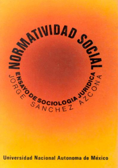 Normatividad social. Ensayo de sociología jurídica, 2a. ed.
