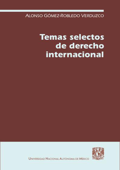 Temas selectos de derecho internacional, 4a. ed.