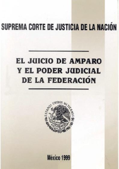El juicio de amparo y el Poder Judicial de la Federación