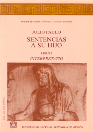 Julio Paulo. Sentencias a su hijo, libro I Interpretatio, 1a. reimp.