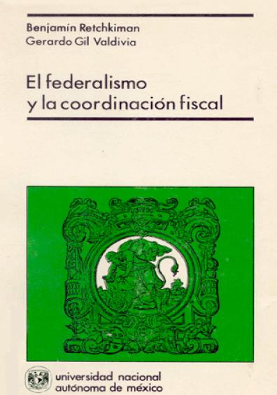 El federalismo y la coordinación fiscal en México