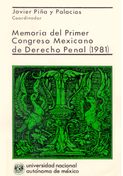 Memoria del Primer Congreso Mexicano de Derecho Penal (1981)