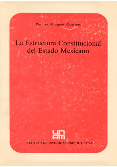 La estructura constitucional del Estado mexicano