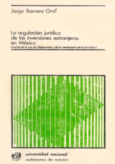 La regulación jurídica de las inversiones extranjeras en México