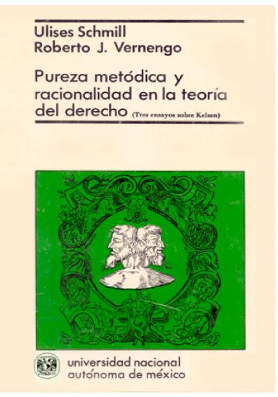 Pureza metódica y racionalidad en la teoría del derecho (tres ensayos sobre Kelsen)
