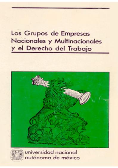 Los grupos de empresas nacionales y multinacionales y el derecho del trabajo