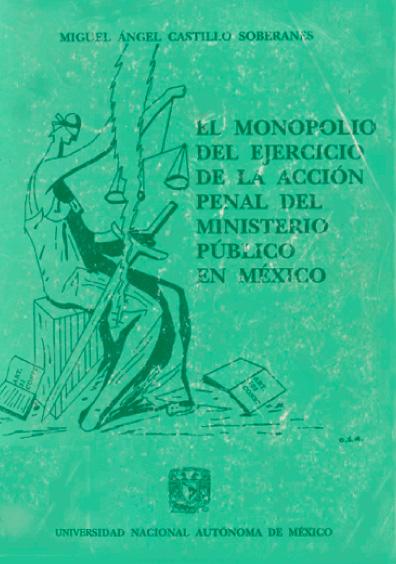 El monopolio del ejercicio de la acción penal del Ministerio Público en México