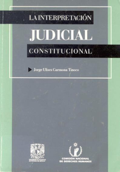 La interpretación judicial constitucional