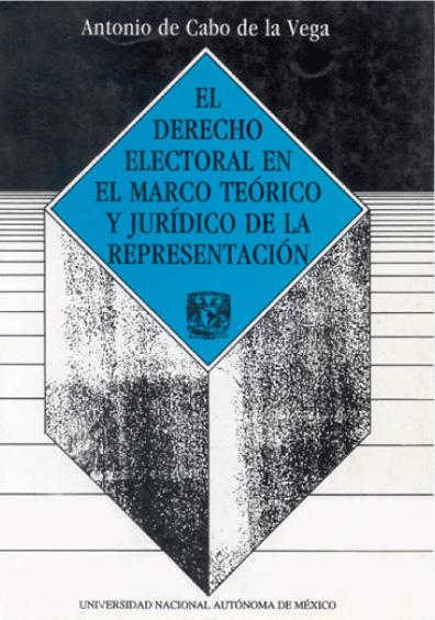 El derecho electoral en el marco teórico y jurídico de la representación