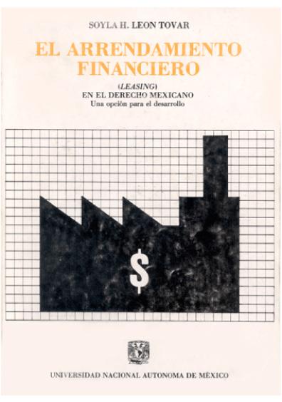 El arrendamiento financiero (leasing) en el derecho mexicano. Una opción para el desarrollo