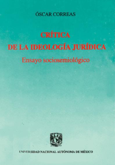 Crítica de la ideología jurídica. Ensayo sociosemiológico
