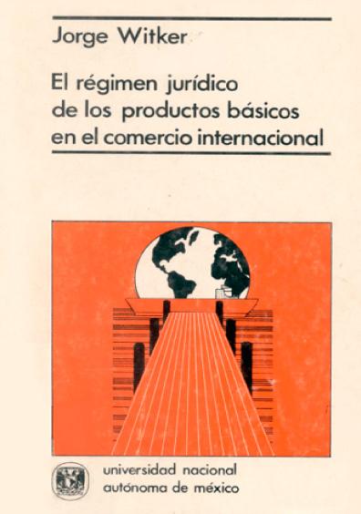 El régimen jurídico de los productos básicos en el comercio internacional