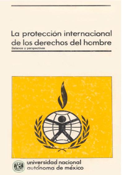 La protección internacional de los derechos del hombre. Balance y perspectivas
