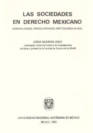 Las sociedades en derecho mexicano (generalidades, irregularidades, instituciones afines)