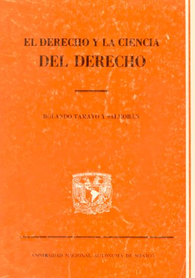 El derecho y la ciencia del derecho. Introducción a la ciencia jurídica, 1a. reimp.
