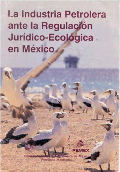 La industria petrolera ante la regulación jurídico-ecológica en México