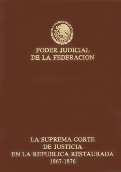 La Suprema Corte de Justicia en la República restaurada, 1867-1876