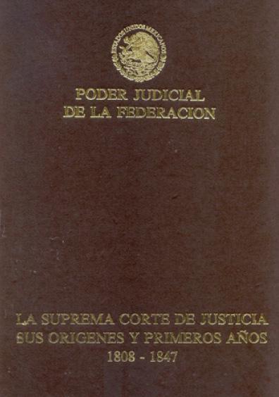 La Suprema Corte de Justicia, sus orígenes y primeros años, 1808-1847