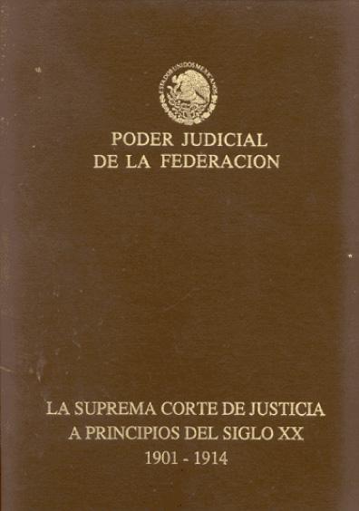 La Suprema Corte de Justicia a principios del siglo XX, 1901-1914