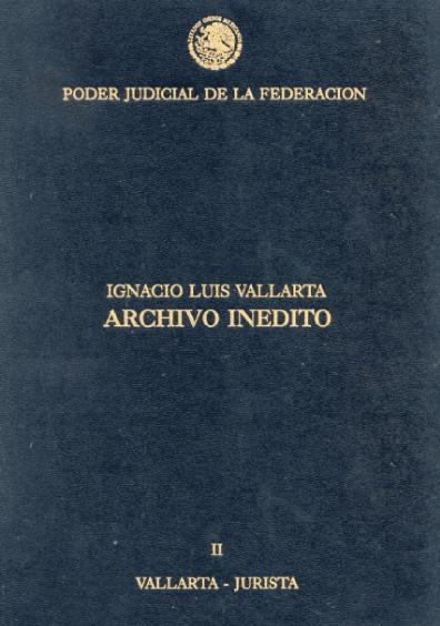 Ignacio Luis Vallarta, archivo inédito, t. II