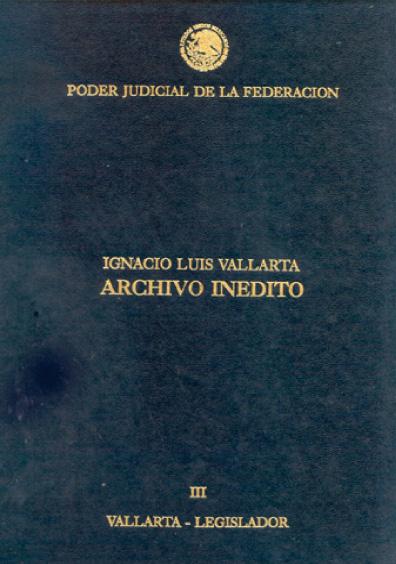 Ignacio Luis Vallarta, archivo inédito, t. III