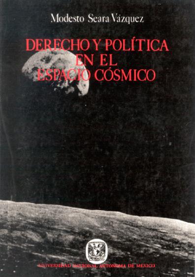 Derecho y política en el espacio cósmico, 2a. ed.