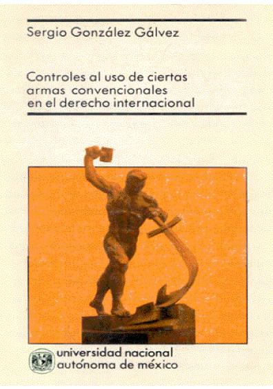 Controles al uso de ciertas armas convencionales en el derecho internacional
