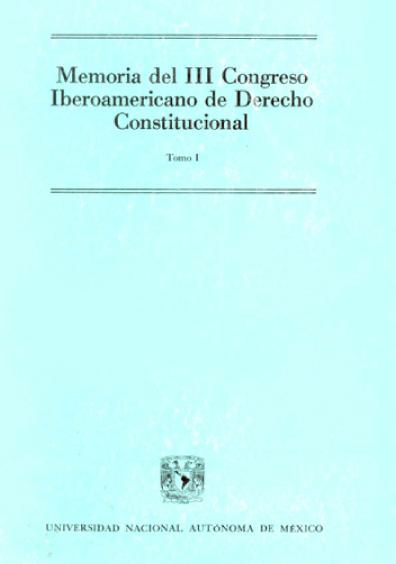 Memoria del III Congreso Iberoamericano de Derecho Constitucional, t. I