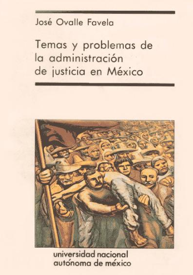 Temas y problemas de la administración de justicia en México