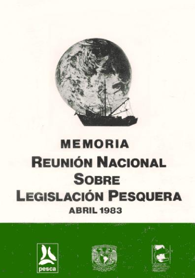 Memoria. Reunión nacional sobre legislación pesquera, abril 1983