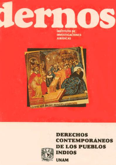 Cuadernos del Instituto de Investigaciones Jurídicas. Derechos contemporáneos de los pueblos indios. Justicia y derechos étnicos en México