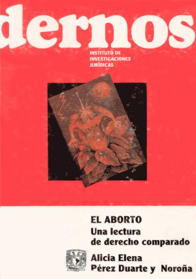 Cuadernos del Instituto de Investigaciones Jurídicas. El aborto. Una lectura de derecho comparado
