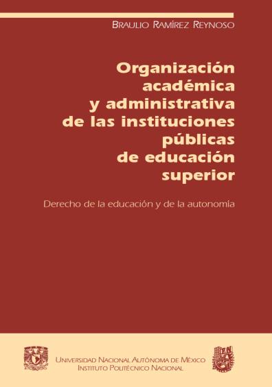 Organización académica y administrativa de las instituciones públicas de educación superior