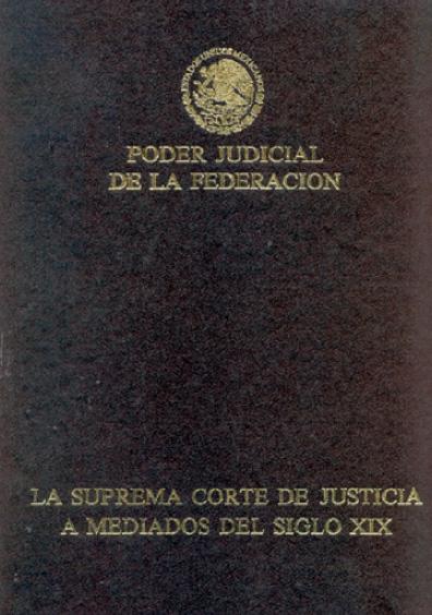 La Suprema Corte de Justicia a mediados del siglo XIX