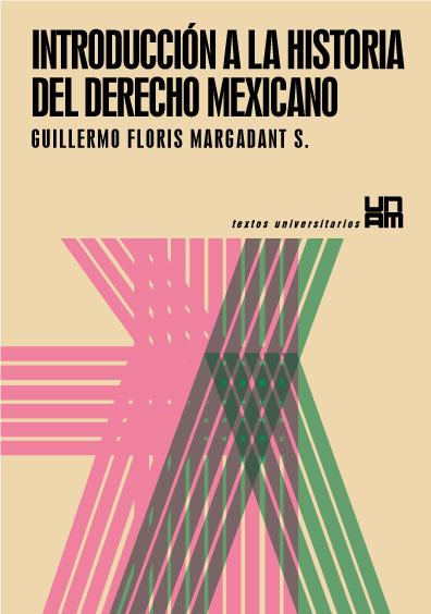 Introducción a la historia del derecho mexicano