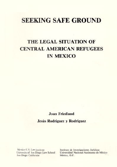 Seeking Safe Ground. The Legal Situation of Central American Refugees in Mexico