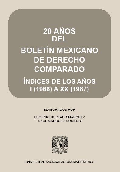 20 años del Boletín Mexicano de Derecho Comparado. Índices de los años I (1968) a XX (1987)