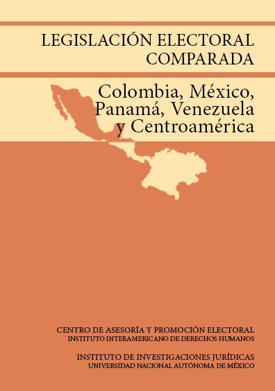 Legislación electoral comparada. Colombia, México, Panamá, Venezuela y Centroamérica