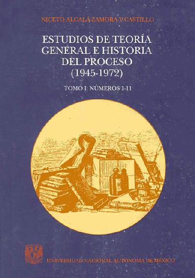 Estudios de teoría general e historia del proceso (1945-1972), t. I, 1a. reimp.