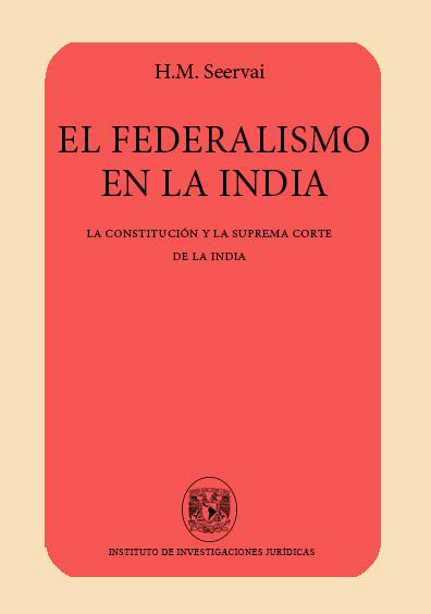 El federalismo en la India. La Constitución y la Suprema Corte de la India