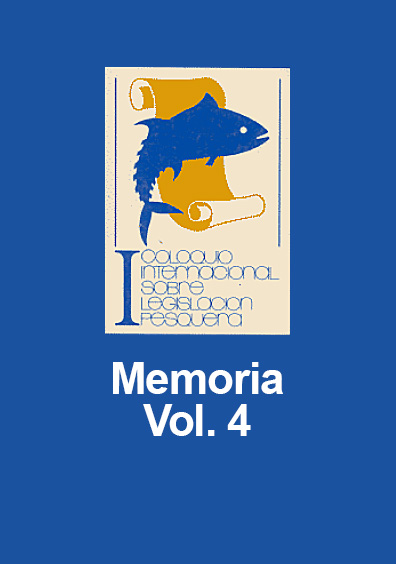 Memoria del I Coloquio Internacional sobre Legislación Pesquera, vol. IV