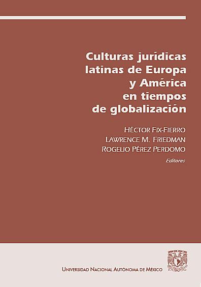 Culturas jurídicas latinas de Europa y América en tiempos de globalización