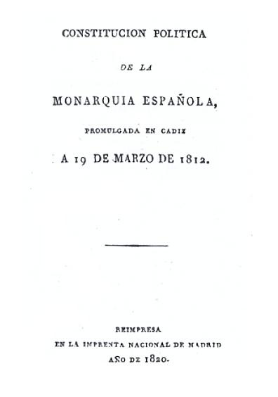 Constitución Política de la Monarquía española, promulgada en Cádiz, 19 de marzo de 1812