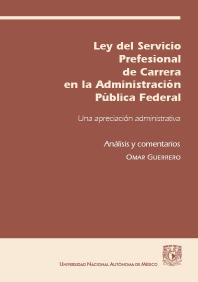 La Ley del Servicio Profesional de Carrera en la Administración Pública Federal