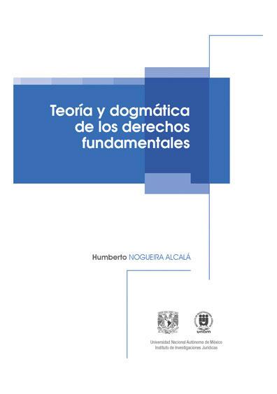 Teoría y dogmática de los derechos fundamentales, primera reimpresión