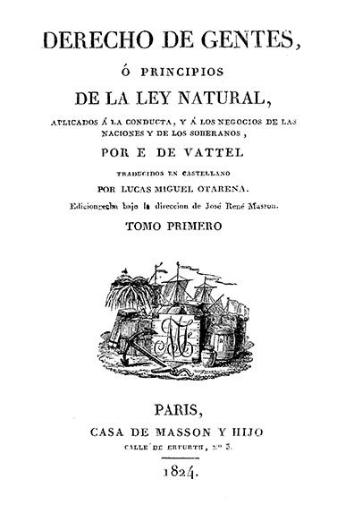 Derecho de gentes o principios de la ley natural, aplicados a la conducta, y a los negocios de las naciones y de los soberanos, t. I